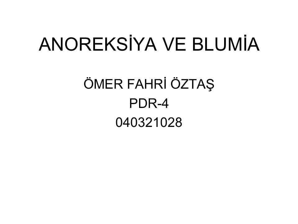 ANOREKSİYA VE BLUMİA ÖMER FAHRİ ÖZTAŞ PDR-4 040321028