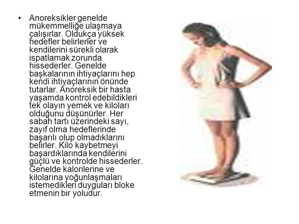 Anoreksikler genelde mükemmelliğe ulaşmaya çalışırlar