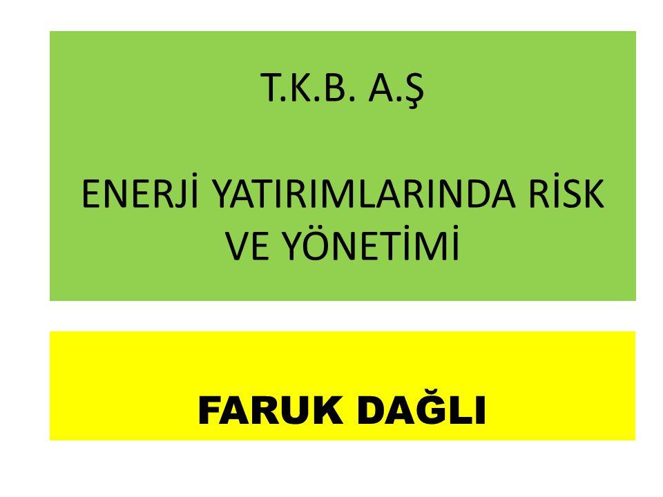 T.K.B. A.Ş ENERJİ YATIRIMLARINDA RİSK VE YÖNETİMİ