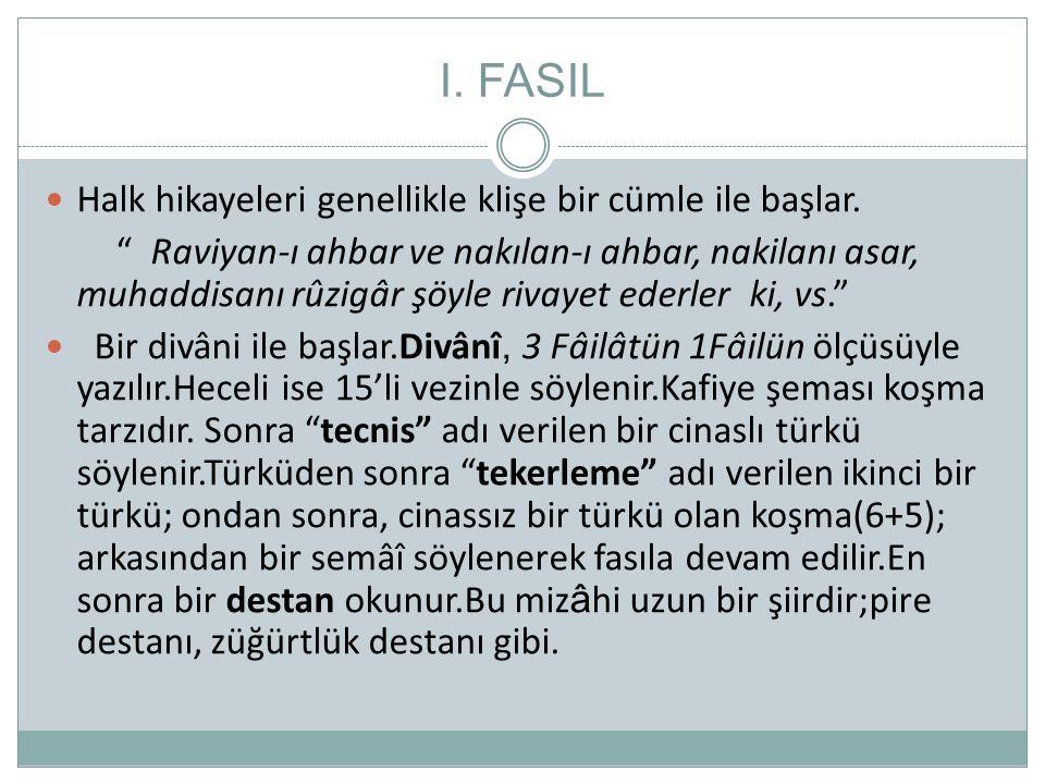 I. FASIL Halk hikayeleri genellikle klişe bir cümle ile başlar.