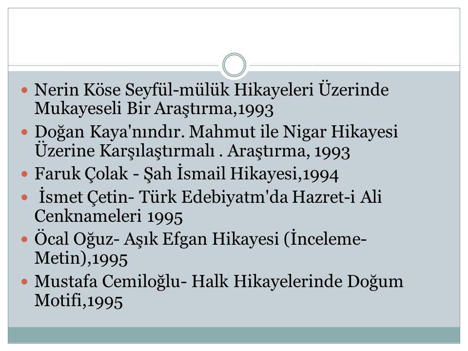 Nerin Köse Seyfül-mülük Hikayeleri Üzerinde Mukayeseli Bir Araştırma,1993