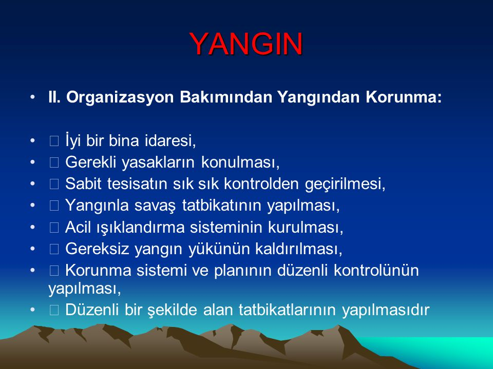 YANGIN II. Organizasyon Bakımından Yangından Korunma: