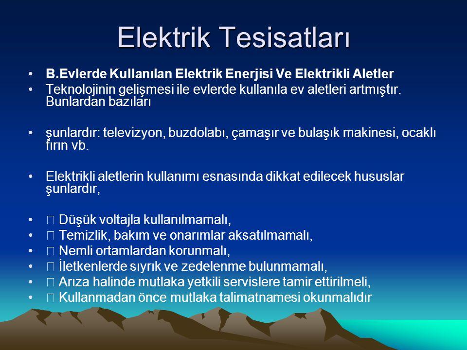 Elektrik Tesisatları B.Evlerde Kullanılan Elektrik Enerjisi Ve Elektrikli Aletler.