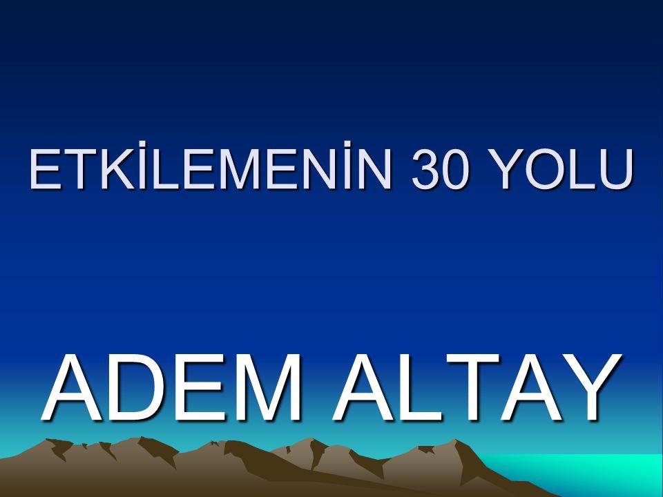 ETKİLEMENİN 30 YOLU ADEM ALTAY