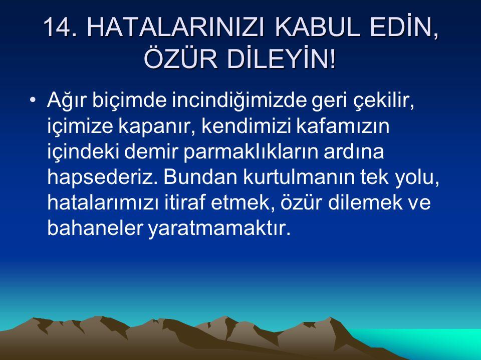 14. HATALARINIZI KABUL EDİN, ÖZÜR DİLEYİN!