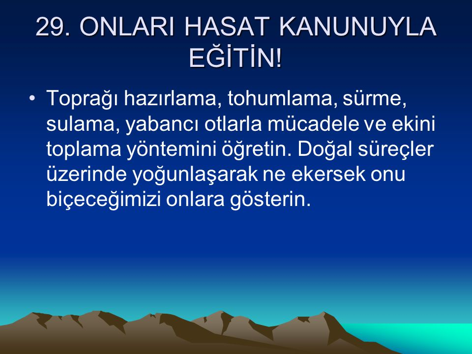 29. ONLARI HASAT KANUNUYLA EĞİTİN!