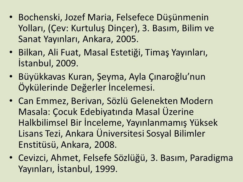 Bochenski, Jozef Maria, Felsefece Düşünmenin Yolları, (Çev: Kurtuluş Dinçer), 3. Basım, Bilim ve Sanat Yayınları, Ankara, 2005.