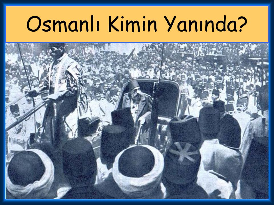Osmanlı Kimin Yanında