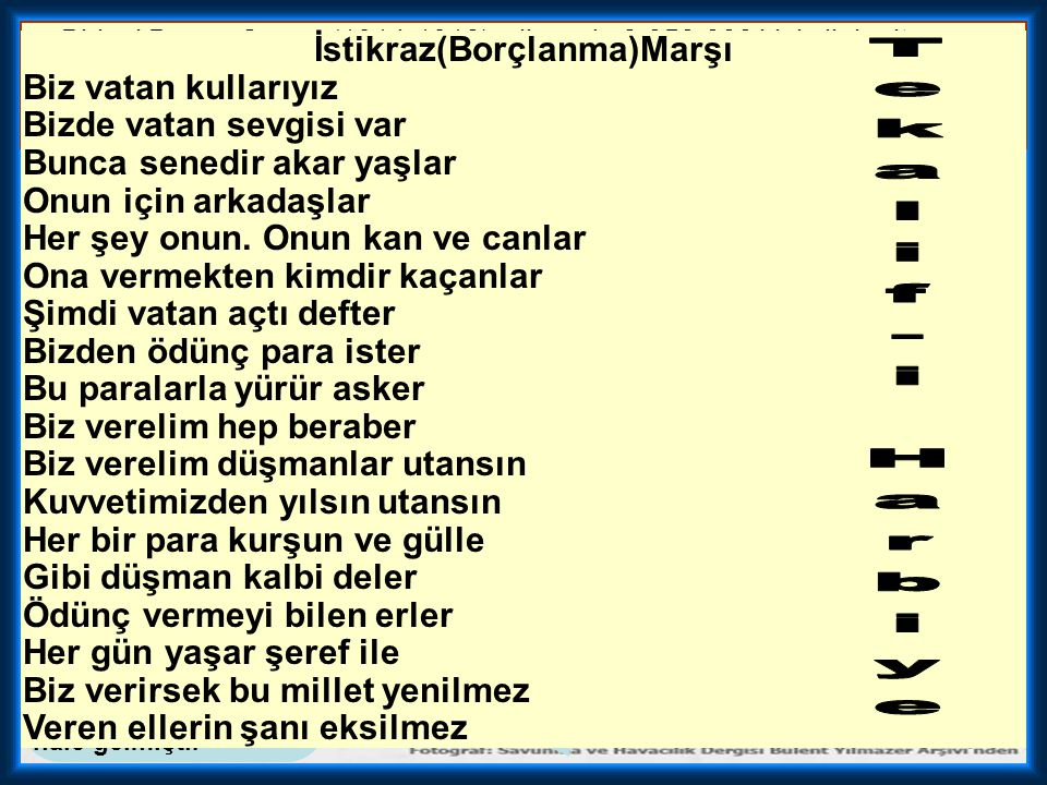 Tekalif-i Harbiye İstikraz(Borçlanma)Marşı Biz vatan kullarıyız
