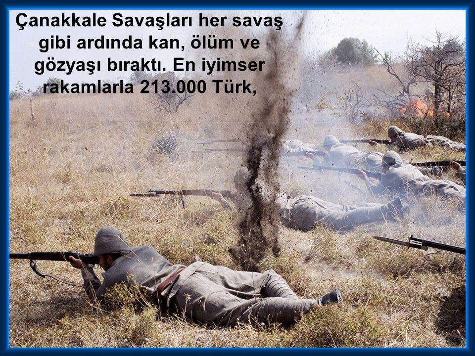 Çanakkale Savaşları her savaş gibi ardında kan, ölüm ve gözyaşı bıraktı.