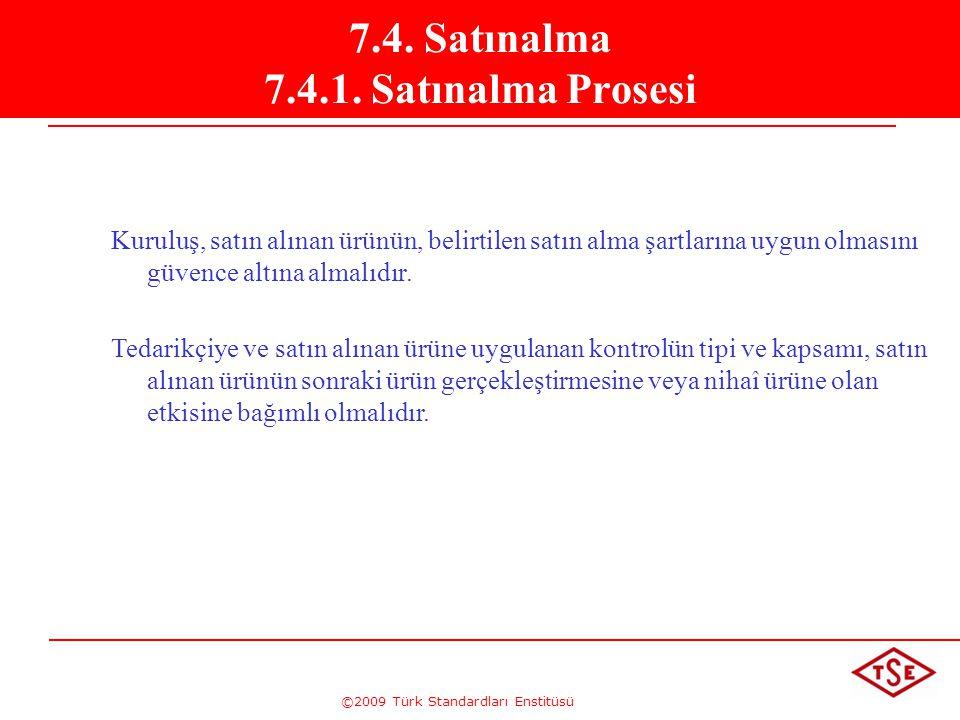 7.4. Satınalma 7.4.1. Satınalma Prosesi