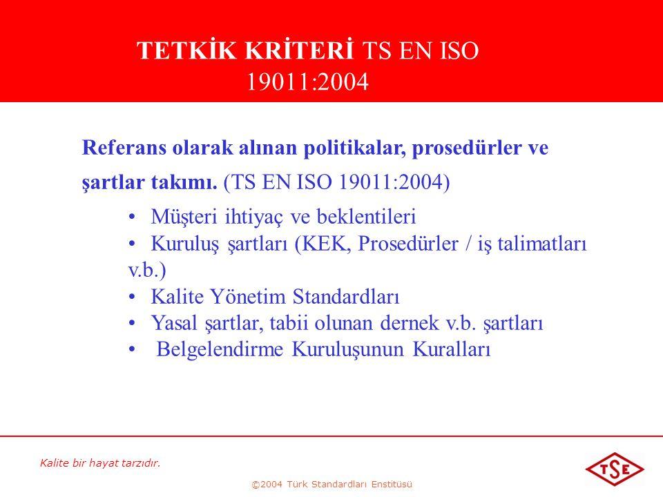 TETKİK KRİTERİ TS EN ISO 19011:2004