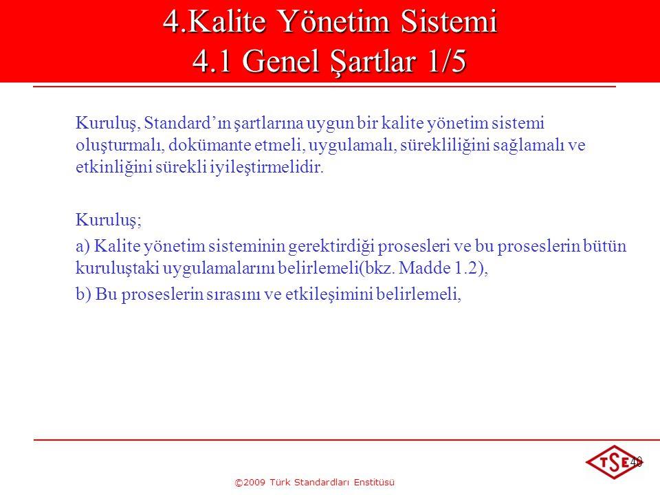 4.Kalite Yönetim Sistemi 4.1 Genel Şartlar 1/5