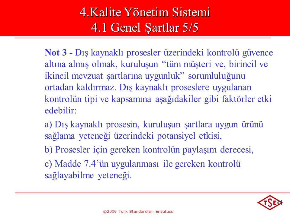 4.Kalite Yönetim Sistemi 4.1 Genel Şartlar 5/5
