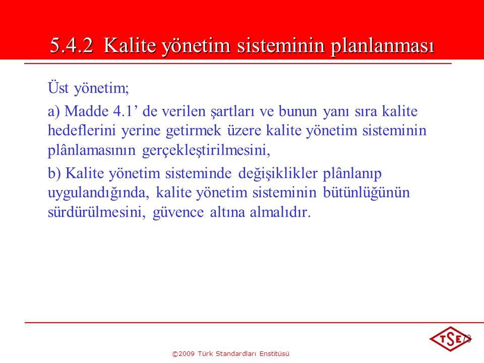 5.4.2 Kalite yönetim sisteminin planlanması