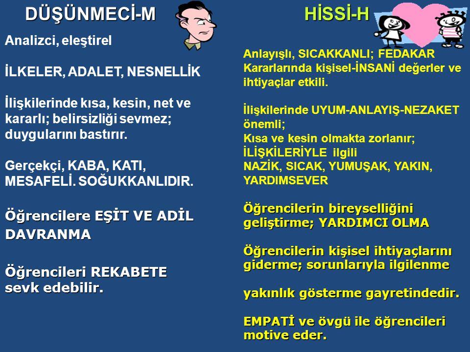 DÜŞÜNMECİ-M HİSSİ-H Analizci, eleştirel İLKELER, ADALET, NESNELLİK