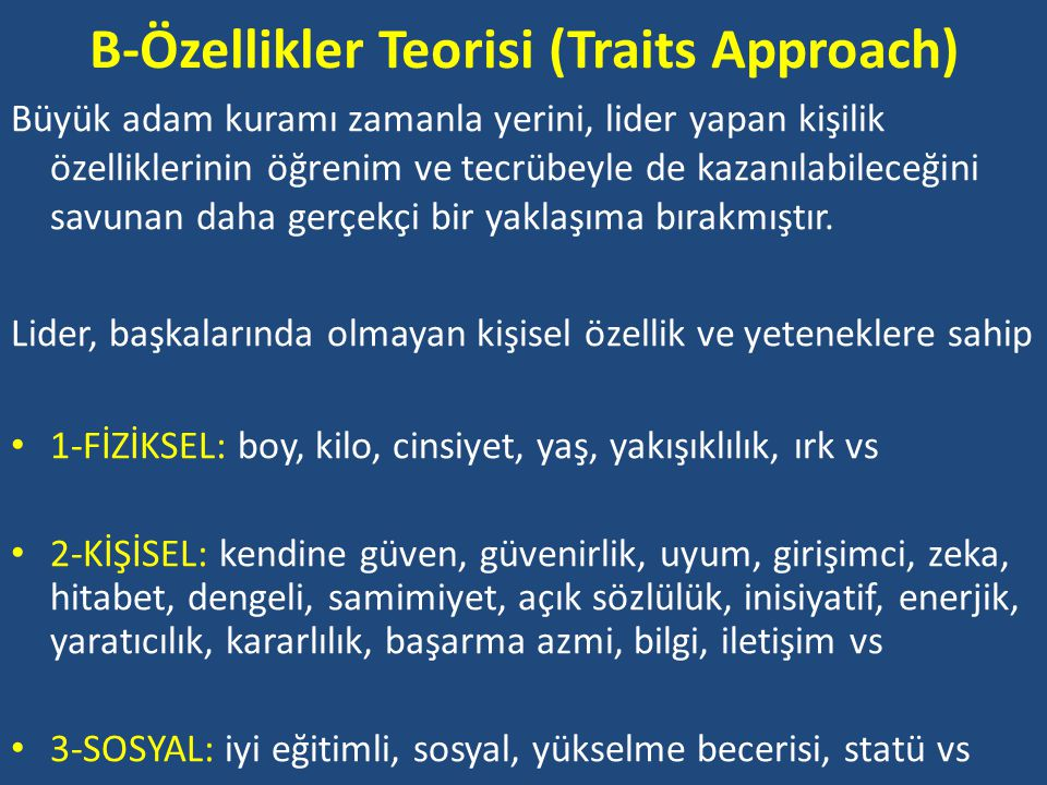 B-Özellikler Teorisi (Traits Approach)