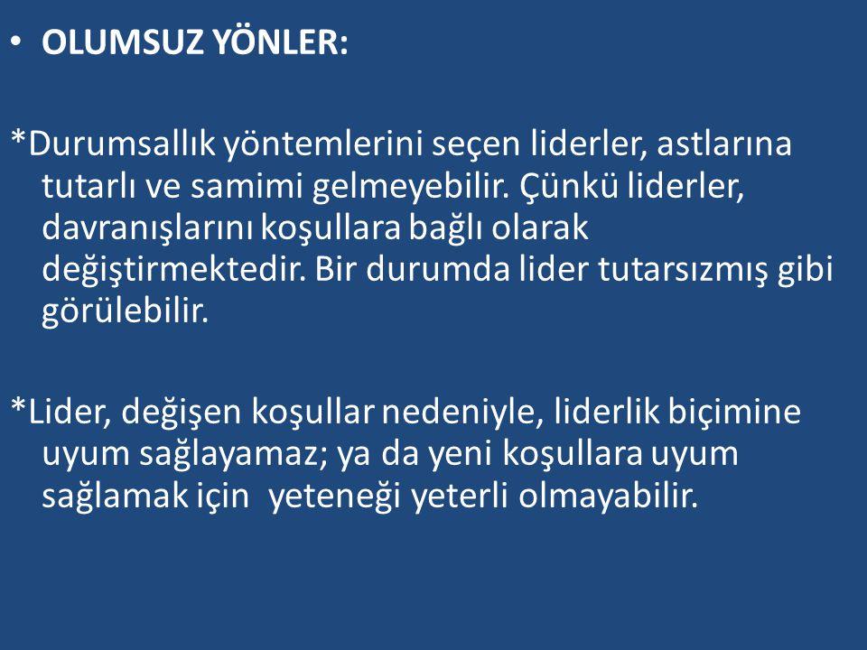 OLUMSUZ YÖNLER: