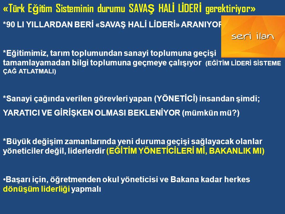 «Türk Eğitim Sisteminin durumu SAVAŞ HALİ LİDERİ gerektiriyor»