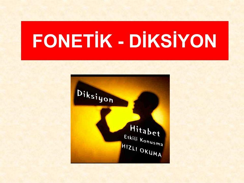 FONETİK - DİKSİYON