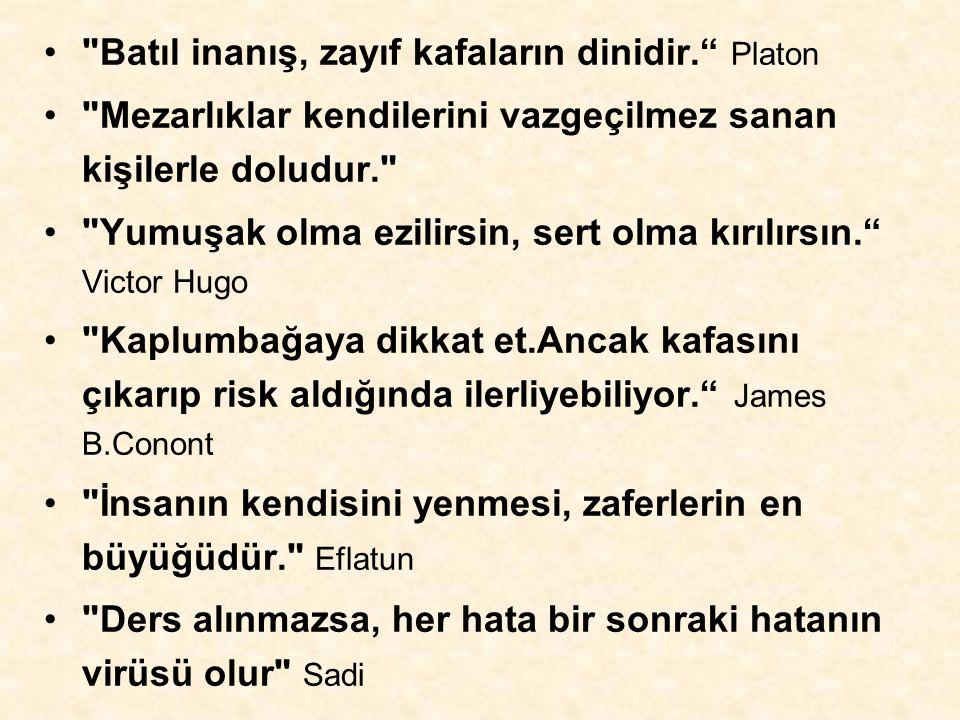 Batıl inanış, zayıf kafaların dinidir. Platon