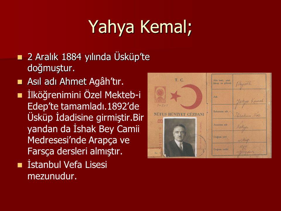 Yahya Kemal; 2 Aralık 1884 yılında Üsküp'te doğmuştur.