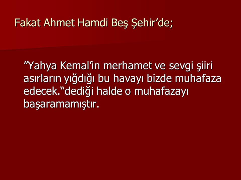 Fakat Ahmet Hamdi Beş Şehir'de;