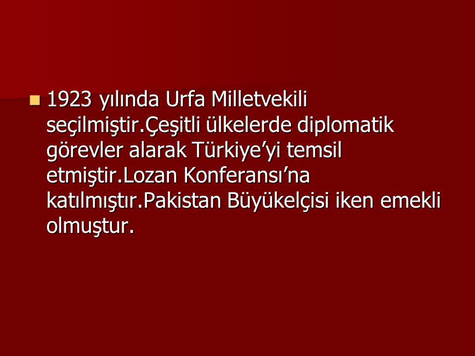 1923 yılında Urfa Milletvekili seçilmiştir