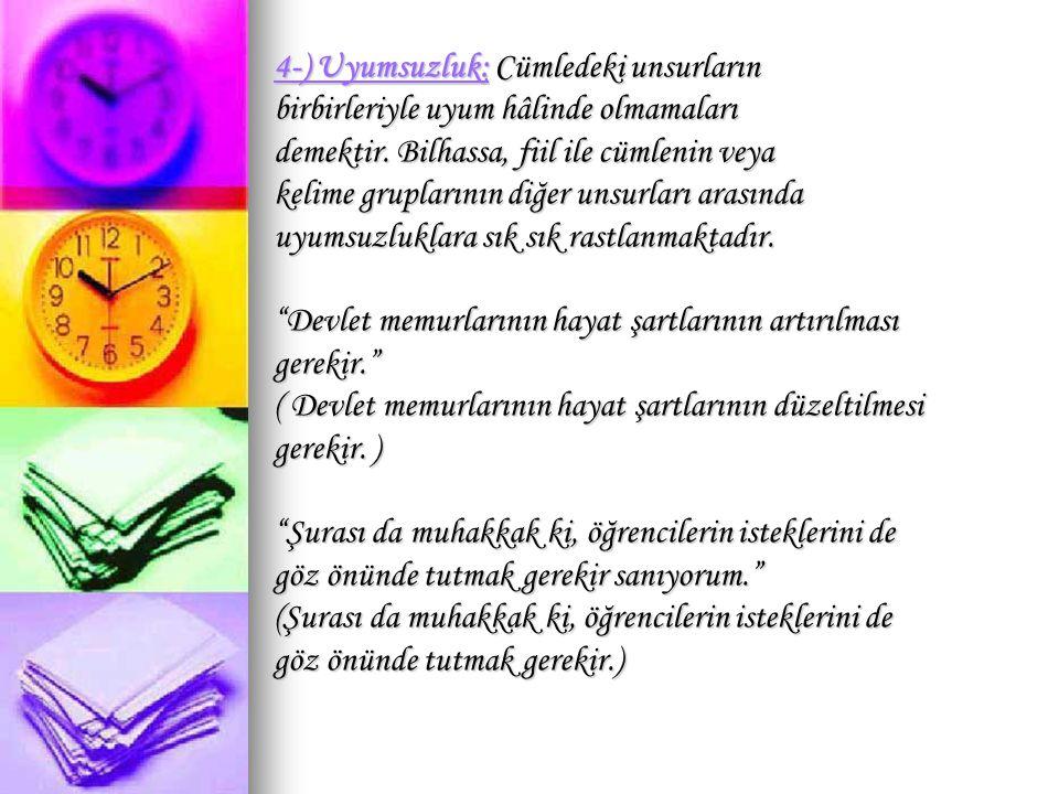 4-) Uyumsuzluk: Cümledeki unsurların