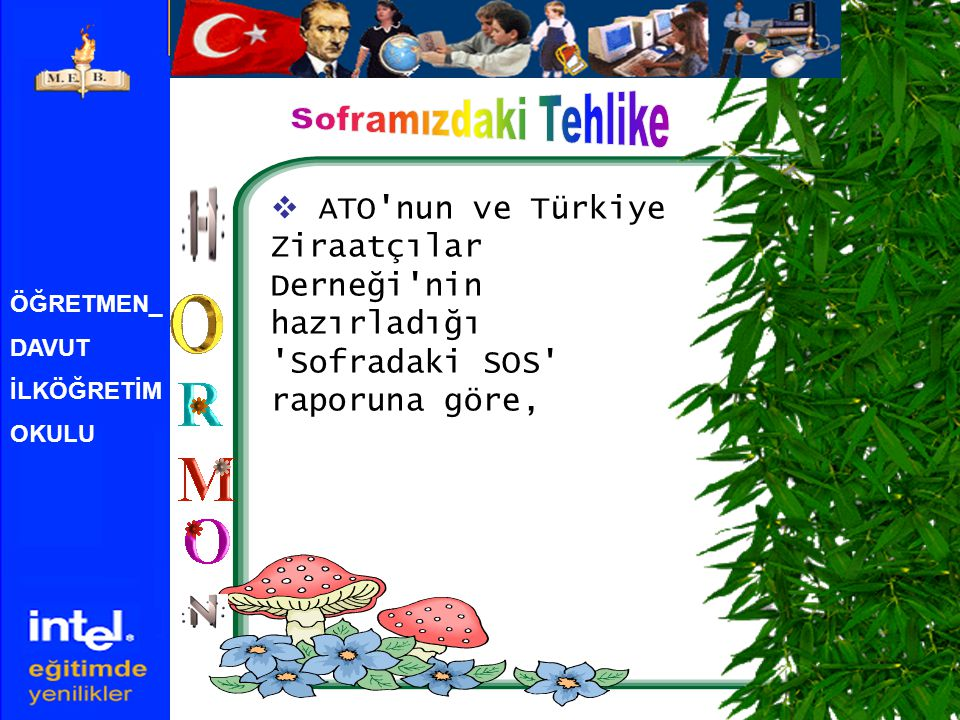Soframızdaki Tehlike ATO nun ve Türkiye Ziraatçılar Derneği nin hazırladığı Sofradaki SOS raporuna göre,