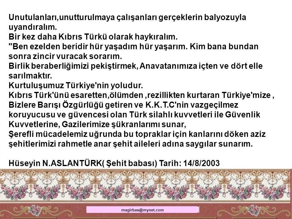 Bir kez daha Kıbrıs Türkü olarak haykıralım.