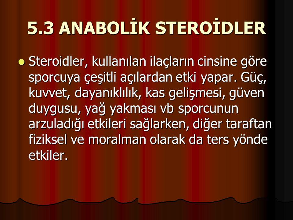 5.3 ANABOLİK STEROİDLER
