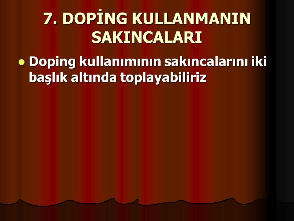 7. DOPİNG KULLANMANIN SAKINCALARI