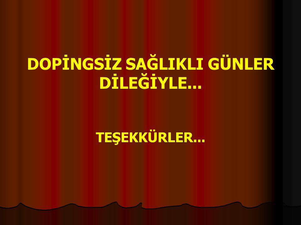 DOPİNGSİZ SAĞLIKLI GÜNLER DİLEĞİYLE...