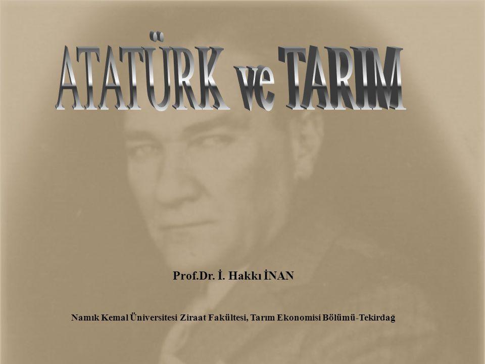 ATATÜRK ve TARIM Prof.Dr. İ. Hakkı İNAN
