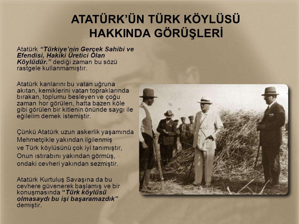 ATATÜRK'ÜN TÜRK KÖYLÜSÜ