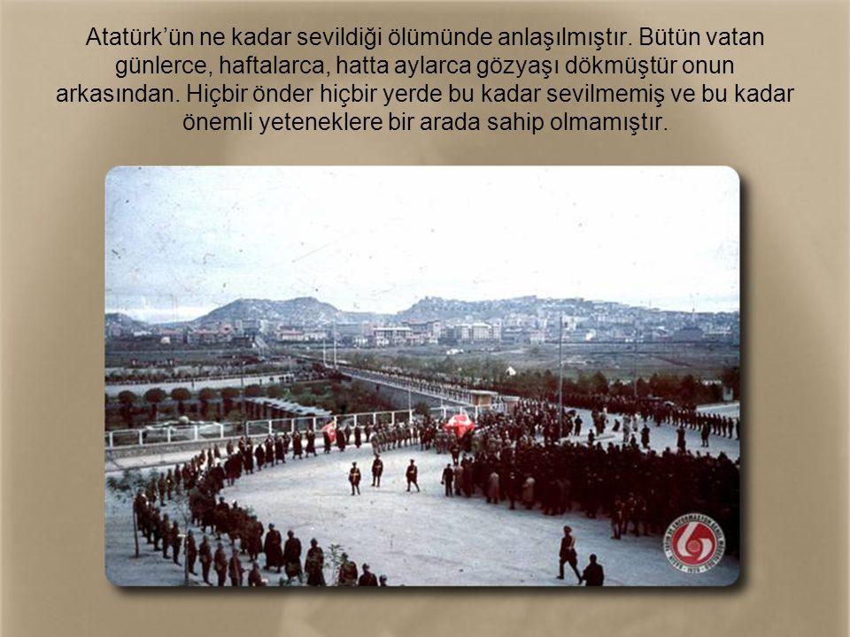 Atatürk'ün ne kadar sevildiği ölümünde anlaşılmıştır