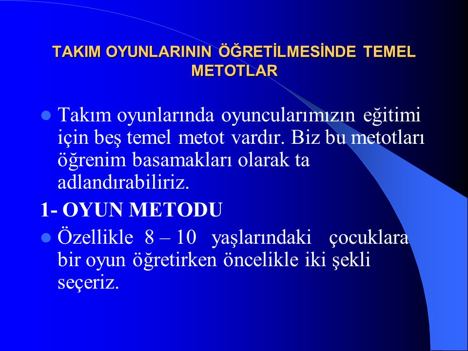 TAKIM OYUNLARININ ÖĞRETİLMESİNDE TEMEL METOTLAR