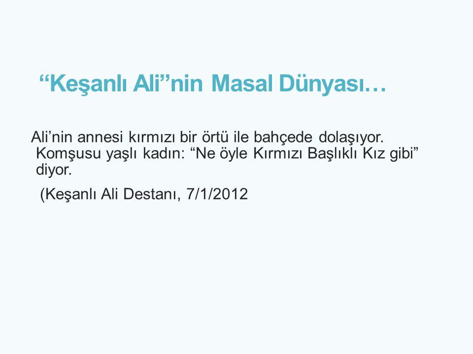 Keşanlı Ali nin Masal Dünyası…