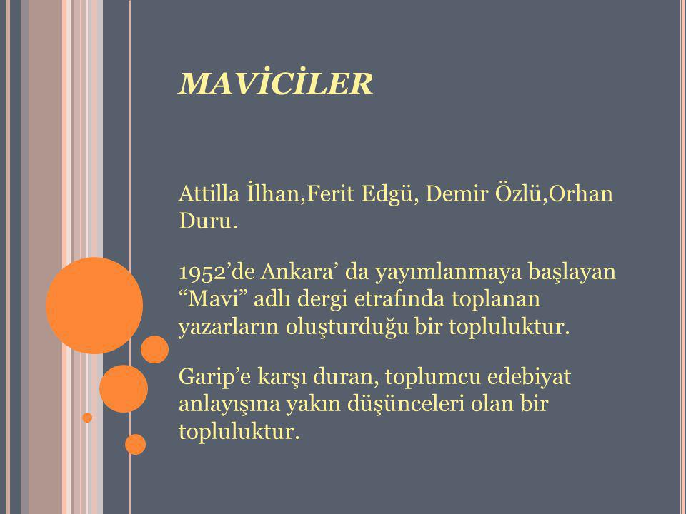 MAVİCİLER Attilla İlhan,Ferit Edgü, Demir Özlü,Orhan Duru.