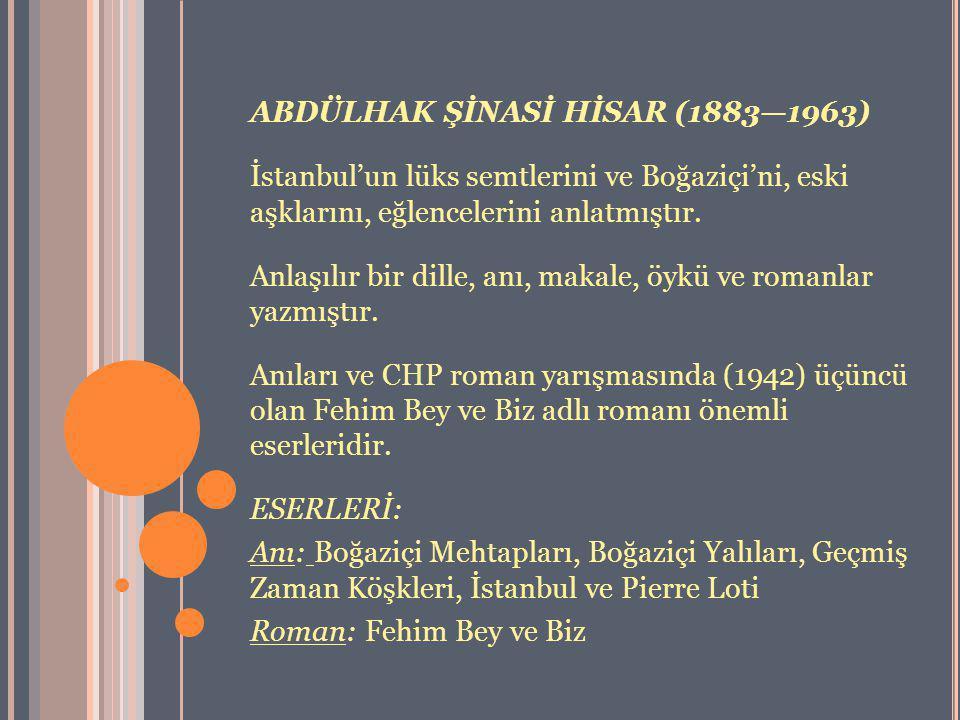 ABDÜLHAK ŞİNASİ HİSAR (1883—1963)