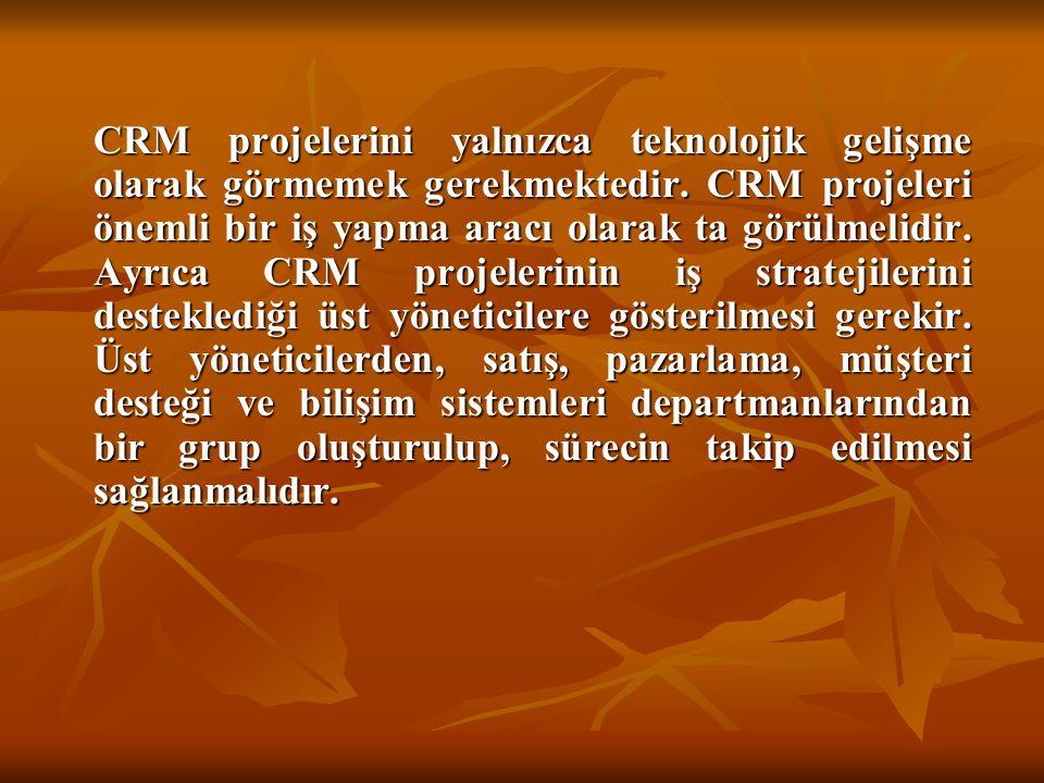 CRM projelerini yalnızca teknolojik gelişme olarak görmemek gerekmektedir.