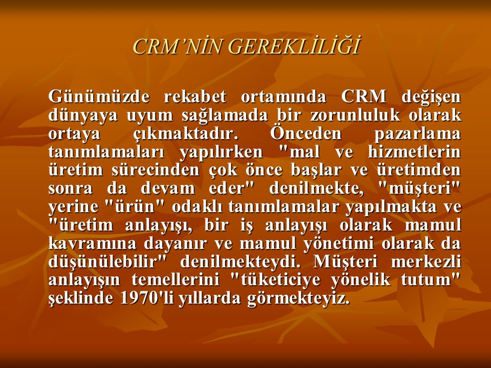 CRM'NİN GEREKLİLİĞİ