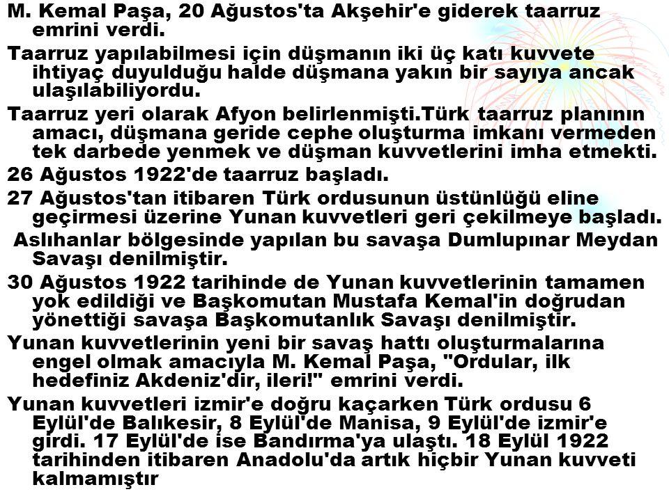 M. Kemal Paşa, 20 Ağustos ta Akşehir e giderek taarruz emrini verdi.