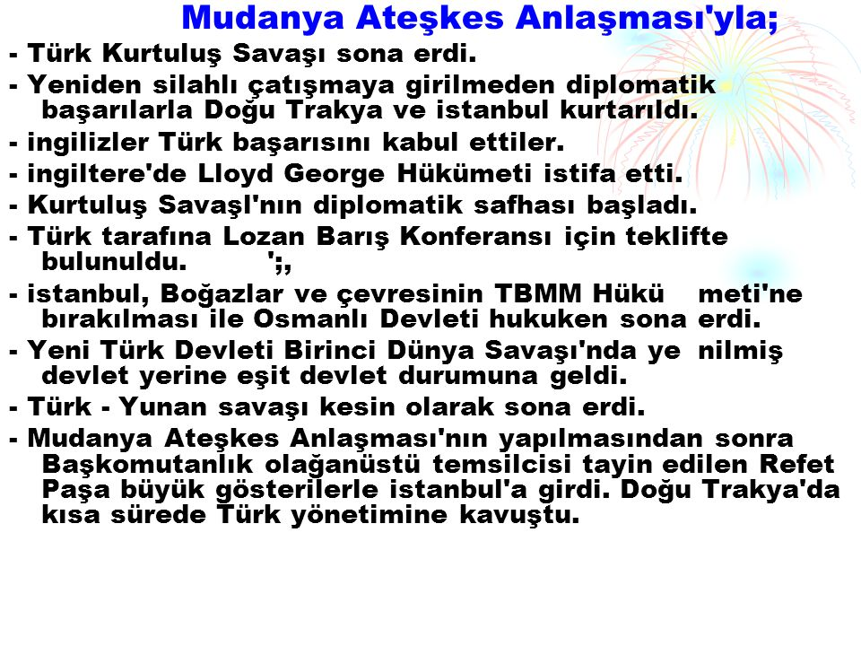 Mudanya Ateşkes Anlaşması yla;