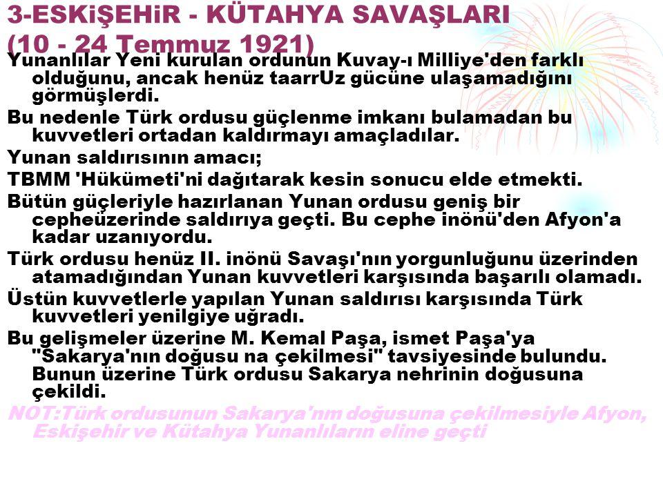 3-ESKiŞEHiR - KÜTAHYA SAVAŞLARI (10 - 24 Temmuz 1921)