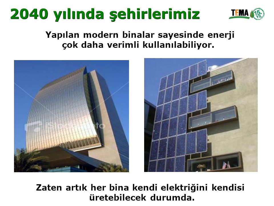 2040 yılında şehirlerimiz Yapılan modern binalar sayesinde enerji