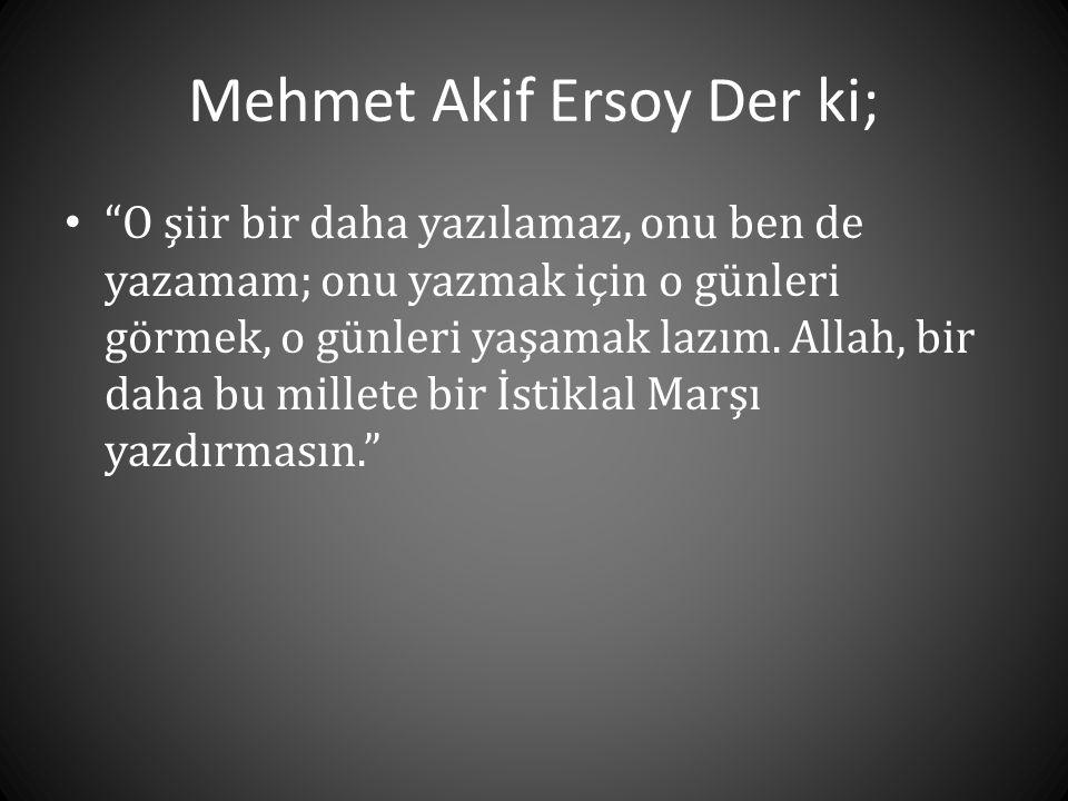 Mehmet Akif Ersoy Der ki;