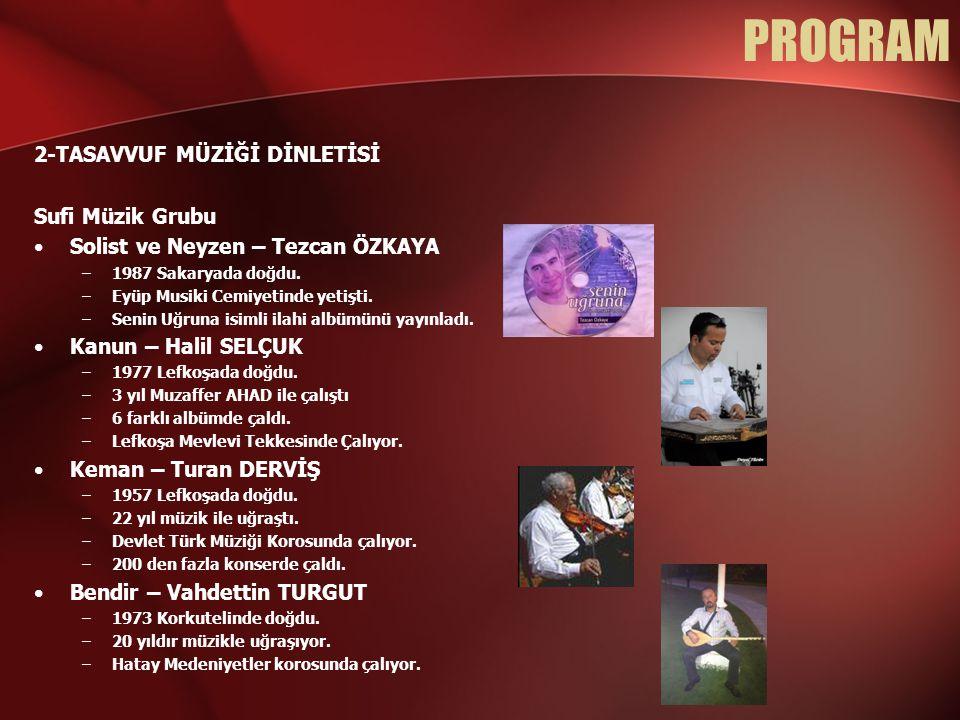 PROGRAM 2-TASAVVUF MÜZİĞİ DİNLETİSİ Sufi Müzik Grubu