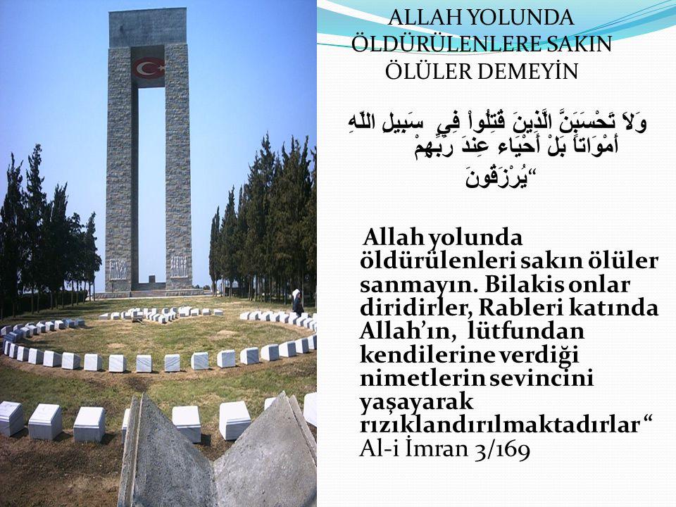 ALLAH YOLUNDA ÖLDÜRÜLENLERE SAKIN ÖLÜLER DEMEYİN